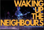 Waking Up The Neighbours Publicity